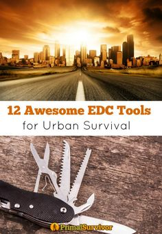 12 Awesome EDC Tools for Urban Survival. If you are going into the wilderness, you need gear like rope, a fire starter and a tarp.  This gear is useful for urban survival too.  However, the environment is really different in cities.  You can probably find or scavenge everything you need for survival.  There is one catch though: you'll need to be able to access supplies.  This is where your EDC tools come into play.
