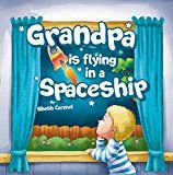 """Free Kindle Book -   Children's books: """"Grandpa is flying in a Spaceship"""" Social skills kids book: Dealing with a Death, Helping deal with grief, values, Bedtime story (Beginner ... (preschool beginner readers Book 1)"""