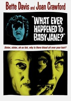 What Ever Happened to Baby Jane? (1962) In this Grand Guignol chiller, Hudson sisters Jane (Bette Davis) and Blanche (Joan Crawford), both aging actresses, share a rotting Los Angeles mansion, where Jane, once a vaudeville headliner, remains lost in her deranged childhood fantasies. When a devastating car crash -- blamed on a drunken Jane -- leaves Blanche wheelchair-bound, her increasingly psychotic sister seizes the chance to settle a jealous score.