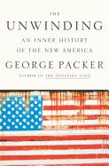 READ The Unwinding: An Inner History of the New America by George Packer book pdf Best Biographies Books recommendations to read in your lifetime. READ The Unwinding: An Inner History of the New America New Books, Good Books, Books To Read, Random House, National Book Award Winners, Political Books, Social Contract, Nonfiction Books, Packers