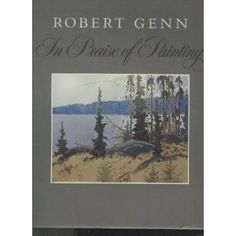 Robert Genn, in Praise of Painting by Robert Genn