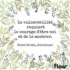 La vulnérabilité requiert le courage d'être soi et de le montrer brene brown