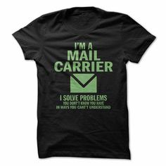 I solve problems! Mail Carrier! - #football shirt #hoodie casual. BUY IT => https://www.sunfrog.com/LifeStyle/I-solve-problems-Mail-Carrier.html?68278