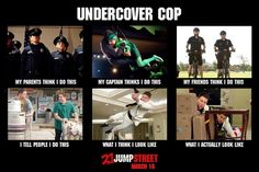 Undercover Cop. 21 Jump Street Edition:)