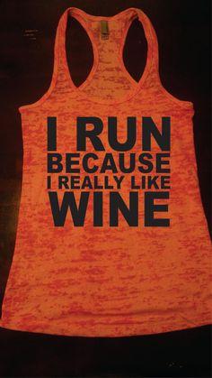 I Run Because I Really Like Wine tank top.Womens Workout tank top. Fitness Tank Top.Womens Burnout tank.Crossfit Tank Top.Running Tank Top