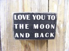"PBK 4"" x 2 1/2"" Small  Wood Wooden BOX SIGN ""Love You To The Moon And Back"""