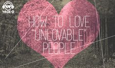 People are difficult, not unlovable.