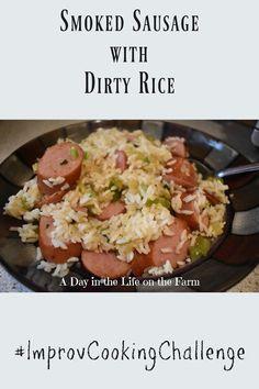 A Day in the Life on the Farm: Smoked Sausage with Dirty Rice #ImprovCookingChallenge Kielbasa Sausage, Dirty Rice, Cooking Challenge, One Dish Dinners, Vidalia Onions, Stuffed Green Peppers, Cops, Farm Life, Potato Salad