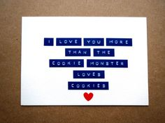 I love you more than the cookie monster loves cookies #valentine #love #card