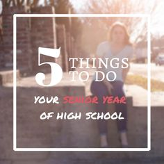 5 Things To Do Your Senior Year of High School #senioryear #highschool