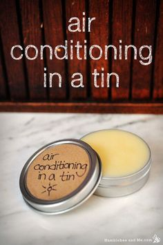 Air Conditioning in a Tin- Except probably just beeswax, jojoba, and peppermint instead of menthol crystals. But a cute little gimmick for cooling balm