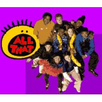 All that show - my friends and me LOVED all that!! we watched it every friday nihght and had sleepovers