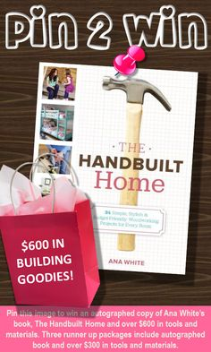 Pin2Win huge giveaway for book and building goodies!  #anawhitebook #giveaway #anawhite