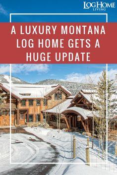 [LOG HOME TOUR!] The beauty of a luxury Montana log home is revealed after a major renovation.