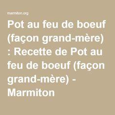 Pot au feu de boeuf (façon grand-mère) : Recette de Pot au feu de boeuf (façon grand-mère) - Marmiton