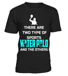 """# There Are Two Type Of Sports Water Polo & The Others Shirt .  Special Offer, not available in shops      Comes in a variety of styles and colours      Buy yours now before it is too late!      Secured payment via Visa / Mastercard / Amex / PayPal      How to place an order            Choose the model from the drop-down menu      Click on """"Buy it now""""      Choose the size and the quantity      Add your delivery address and bank details      And that's it!      Tags: There Are Two Type Of Sp"""