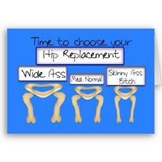 Hip Replacement Card from http://www.zazzle.com/hip+replacement+gifts