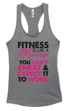 Womens Fitness Is Like A Marriage You Can't Cheat & Exepect It To Work Grapahic Design Fitted Tank Top