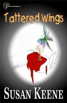 11/21/13 5.0 out of 5 stars Tattered Wings by Susan Keene, http://www.amazon.com/dp/B00EOHSXZ4/ref=cm_sw_r_pi_dp_1PRJsb1N8KE4A