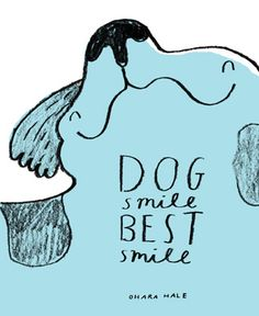 DOG SMILE BEST SMILE by OHARA HALE