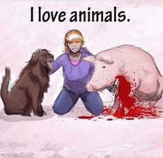 You don't love animals....you love pets