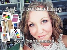 Art Journaling for Beginners: TIPS & SUPPLIES, how to get started part 1 - YouTube