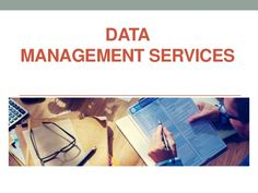 Data Management Services and Outsourcing Data Management