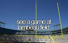 Gotta see my favorite football team play on their team field! Go Pack Go!!