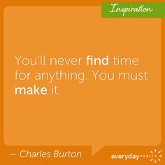 What do you always make time for?