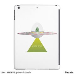 UFO I BELIEVE iPad Case  Available on more products! Type in the name of this design in the search bar on my Zazzle products page to see them all!  #ufo #alien #space #outer #universe #ship #flying #saucer #little #green #men #conspiracy #theory #cartoon #illustration #funny #drawing #digital #scifi #science #fiction #buy #zazzle #sale #for #sale #laptop #phone #case #sleeve #protect #accessory #gear #lifestyle #life #style