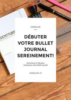 Mode d'emploi Bullet Journal à télécharger + Tips pour Bien commencer son Bullet journal. Fournitures pour Bullet Journal. Bullet Journal français.