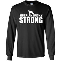 Siberian Husky - Siberian Husky Strong  LS Ultra Cotton Tshirt #siberianhusky