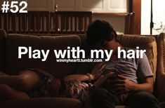 Play With My Hair <3