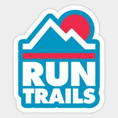 Shop Run Trails - Trail Running and Ultra Running trail running stickers designed by PodDesignShop as well as other trail running merchandise at TeePublic. Trail Running Motivation, Trail Running Quotes, Running Gear, Running Food, Running Memes, Running Style, Running Socks, Running Drawing, Ultra Trail