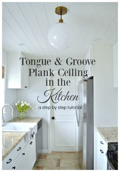 An awesome step by step tutorial on how we added a tongue and groove plank ceiling in the kitchen.| chatfieldcourt.com