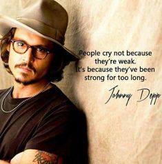 people cry not because they are weak but because they have been strong too long - Google Search