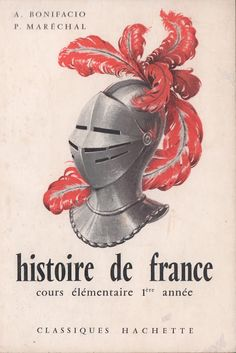 Bonifacio, Maréchal, Histoire de France CE1 (1961) Bonifacio, Vintage Children's Books, French Vintage, Childrens Books, Album, Retro, Movie Posters, Comprehension, Paris