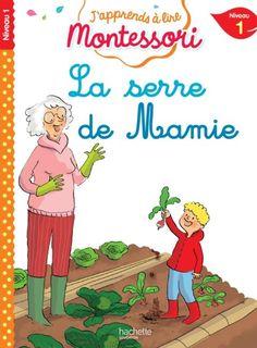 La serre de mamie, niveau 1 - J'apprends à lire Montessori Montessori Pdf, French Learning Books, 1 J, France 1, Learn French, Ebook Pdf, Ebooks, Family Guy, Fleury