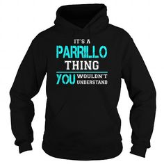I Love Its a PARRILLO Thing You Wouldnt Understand - Last Name, Surname T-Shirt T shirts