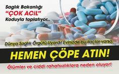 Dünya Sağlık Örgütü uyardı, Evinizde bu ilaçlar varsa çöpe atın..!