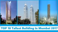 Top 10 Tallest Buildings in Mumbai 2017 Mumbai the commercial and financial capital of India has most of the high-rise buildings in India since land in the city is expensive. More than 3000 high-rise buildings have already been constructed in the Mumbai Metropolitan Region. It is the city with the 11th highest number of skyscrapers in the world. Most of skyscrapers in Mumbai are residential. Mumbai is undergoing a massive construction boom with more than 9 supertalls hundreds of skyscrapers…