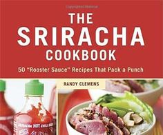 """Read """"The Sriracha Cookbook 50 """"Rooster Sauce"""" Recipes that Pack a Punch"""" by Randy Clemens available from Rakuten Kobo. """"This book is a perfect example that Sriracha tastes great on everything!"""" —David Chang, chef/owner of Momofuku You've d. Rooster Sauce Recipe, Food Porn, Yummy Food, Tasty, It Goes On, Hummus, Love Food, Quinoa, The Best"""