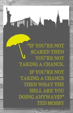 Ted Mosby HIMYM Quote Poster by Shaileyann on Etsy