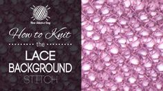 How to Knit the Lace Background Stitch