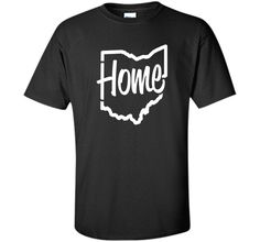 """Ohio Home"" - T ShirtFind out more at https://www.itee.shop/products/ohio-home-t-shirt-custom-ultra-cotton-b017mvsyuw #tee #tshirt #named tshirt #hobbie tshirts #""Ohio Home"" - T Shirt"
