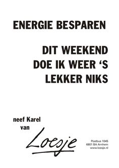 loesje spreuken weekend 584 beste afbeeldingen van Loesje   Dutch quotes, Quote en Laughing loesje spreuken weekend