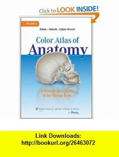 Color Atlas of Anatomy A Photographic Study of the Human Body (Point (Lippincott Williams  Wilkins)) (9781582558561) Johannes W. Rohen, Elke Lutjen-Drecoll MD, Chichiro Yokochi , ISBN-10: 1582558566  , ISBN-13: 978-1582558561 ,  , tutorials , pdf , ebook , torrent , downloads , rapidshare , filesonic , hotfile , megaupload , fileserve