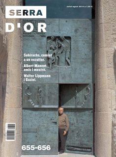 Serra d'Or 655-656. #Subirachs, comiat a un #escultor. Albert Manent, amic i mestre. #WalterLippmann i #Gaziel.