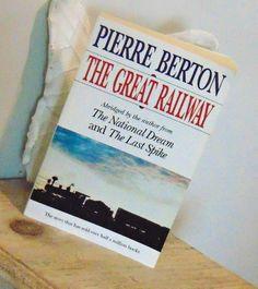 The Great Railway by Pierre Berton Canadian by queenbeecanada