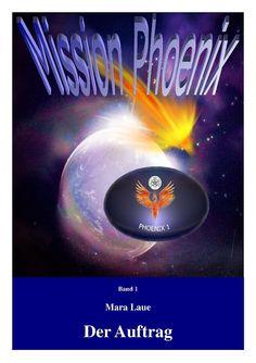 Mission Phoenix Band 1 - Der Auftrag